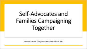 Self advocate and families campaigning together - title slide from presentation